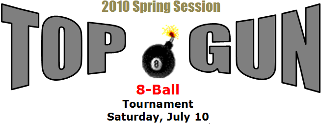 2010 Spring Session 8-Ball Top Gun Tournament