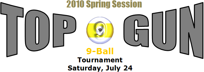 2010 Spring Session 9-Ball Top Gun Tournament